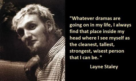10 Significant Layne Staley Qutes   Layne staley, Staley