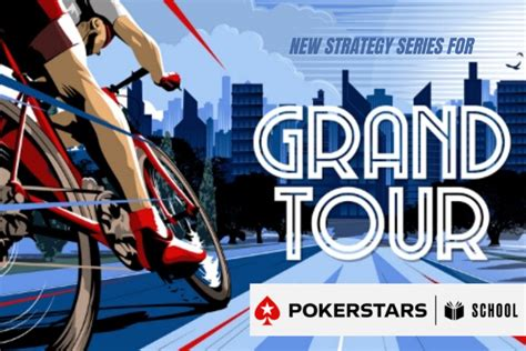 Perfect your Grand Tour strategy with PokerStars School